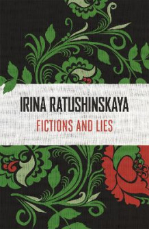 Fictions and Lies av Irina Ratushinskaya (Heftet)