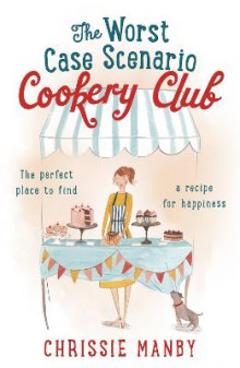The Worst Case Scenario Cookery Club: the perfect laugh-out-loud romantic comedy av Chrissie Manby (Heftet)