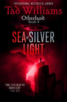 Sea of Silver Light av Tad Williams (Heftet)