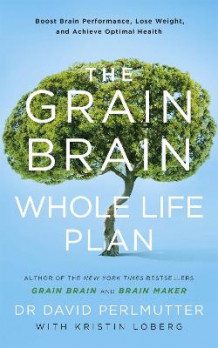 The Grain Brain Whole Life Plan av David Perlmutter (Heftet)