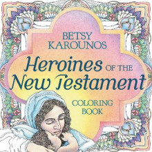Heroines Of The New Testament Coloring Book av Betsy Karounos (Heftet)