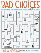 Bad Choices av Ali Almossawi (Innbundet)