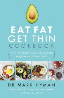 The Eat Fat Get Thin Cookbook av Dr. Mark Hyman (Heftet)