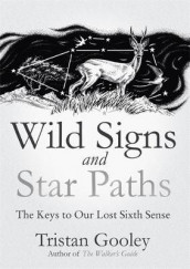 Wild Signs and Star Paths av Tristan Gooley (Innbundet)
