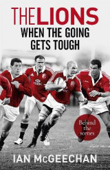 Omslag - The Lions: When the Going Gets Tough