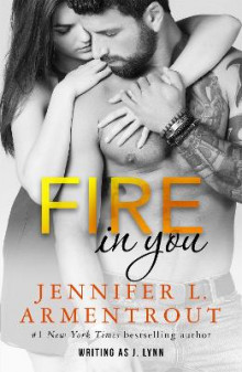 Fire In You av Jennifer L. Armentrout og J. Lynn (Heftet)