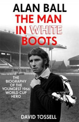 Omslag - Alan Ball: The Man in White Boots