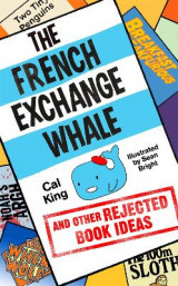Omslag - The French Exchange Whale and Other Rejected Book Ideas