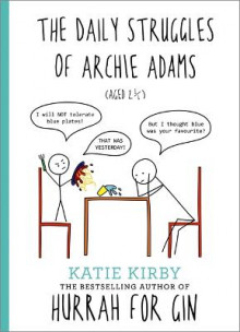 Hurrah for Gin: The Daily Struggles of Archie Adams (Aged 2 1/4) av Katie Kirby (Innbundet)