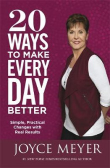 20 Ways to Make Every Day Better av Joyce Meyer (Heftet)