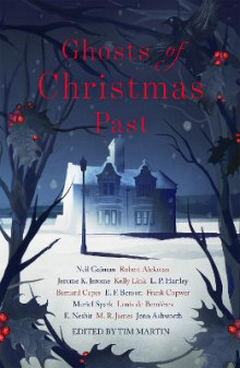 Ghosts of Christmas Past av M. R. James, Jenn Ashworth, E. Nesbit, Louis de Bernieres, Muriel Spark, Frank Cowper, E. F. Benson, Bernard Capes, L. P. Hartley og Robert Aickman (Heftet)