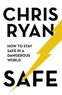 Safe: How to stay safe in a dangerous world av Chris Ryan (Innbundet)