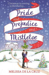 Omslag - Pride and Prejudice and Mistletoe: a feel-good rom-com to fall in love with this Christmas