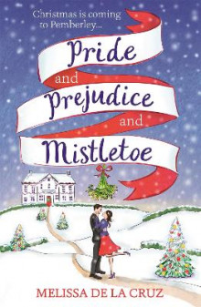 Pride and Prejudice and Mistletoe: a feel-good rom-com to fall in love with this Christmas av Melissa de la Cruz (Heftet)