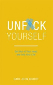 Unf*ck yourself av Gary John Bishop (Heftet)