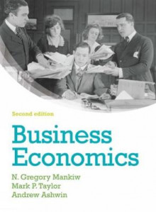 Business Economics av Andrew Ashwin, Mark Taylor og N. Gregory Mankiw (Heftet)