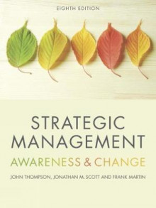 Strategic Management av Frank Martin, Jonathan Scott og John Thompson (Heftet)