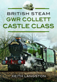 British Steam: GWR Collett Castle Class av Keith Langston (Innbundet)