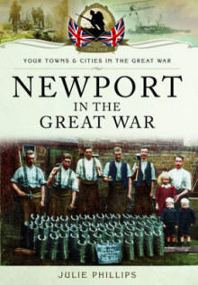Newport in the Great War av Julie Phillips (Heftet)