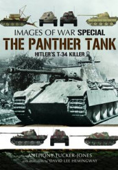 Panther Tank: Hitler's T-34 Killer av ,Anthony Tucker-Jones (Heftet)