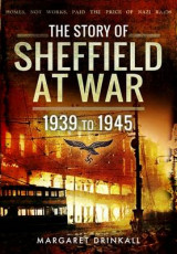 Omslag - The Story of Sheffield at War 1939 to 1945