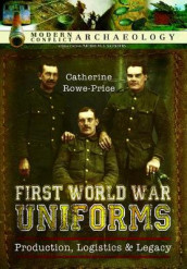First World War Uniforms av Catherine Rowe-Price (Innbundet)