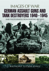 German Assault Guns and Tank Destroyers 1940 - 1945 av ,Anthony Tucker-Jones (Heftet)