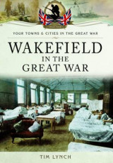 Omslag - Wakefield in the Great War