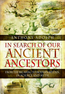 In Search of Our Ancient Ancestors av Anthony Adolph (Innbundet)