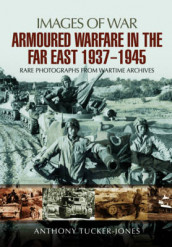Armoured warfare in the Far East 1937-1945 av Anthony Tucker-Jones (Heftet)