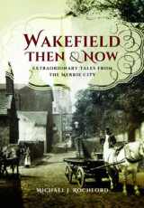 Omslag - Wakefield Then & Now