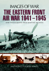 Eastern Front Air War 1941 - 1945 av Anthony Tucker-Jones (Heftet)