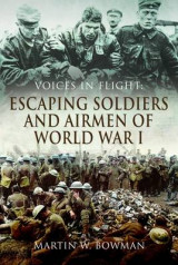 Omslag - Voices in Flight: Escaping Soldiers and Airmen of World War I