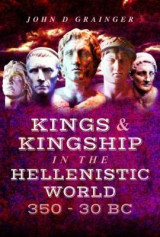 Omslag - Kings and Kingship in the Hellenistic World 350 - 30 BC