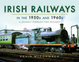 Omslag - Irish Railways in the 1950s and 1960s