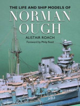 Omslag - The Life and Ship Models of Norman Ough