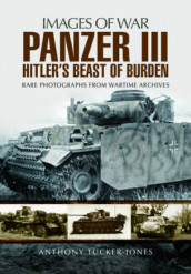 Panzer III av ,Anthony Tucker-Jones (Heftet)