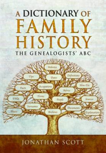 A Dictionary of Family History av Jonathan Scott (Heftet)