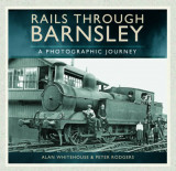 Omslag - Rails Through Barnsley - A Photographic History