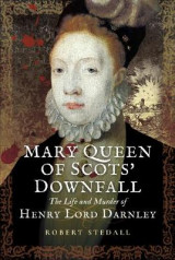 Omslag - Mary Queen of Scots Downfall