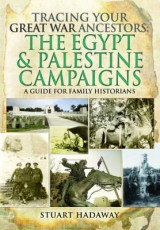 Omslag - Tracing Your Great War Ancestors: The Egypt and Palestine Campaigns