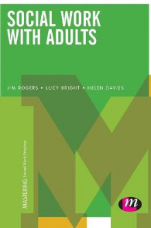 Social Work with Adults av Jim Rogers, Lucy Bright og Helen Davies (Innbundet)