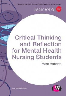 Critical Thinking and Reflection for Mental Health Nursing Students av Marc Roberts (Heftet)