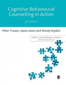 Cognitive Behavioural Counselling in Action av Peter Trower, Jason Jones og Windy Dryden (Innbundet)