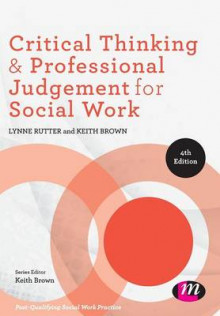Critical Thinking and Professional Judgement for Social Work av Lynne Rutter og Keith Brown (Heftet)