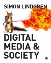 Digital Media and Society av Simon Lindgren (Innbundet)