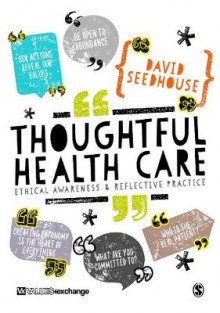 Thoughtful Health Care av David Seedhouse (Heftet)