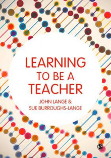 Learning to be a Teacher av John Lange og Sue Burroughs-Lange (Heftet)
