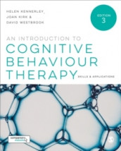 An Introduction to Cognitive Behaviour Therapy av Helen Kennerley, Joan Kirk og David Westbrook (Heftet)