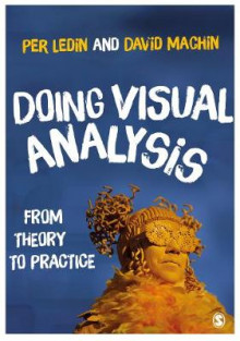 Doing Visual Analysis av David Machin og Per Ledin (Heftet)
